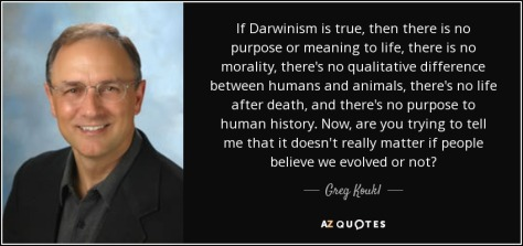 quote-if-darwinism-is-true-then-there-is-no-purpose-or-meaning-to-life-there-is-no-morality-greg-koukl-79-94-42.jpg